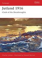 Jutland 1916 : clash of the dreadnoughts