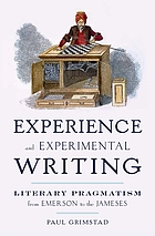 Experience and experimental writing : literary pragmatism from Emerson to the Jameses