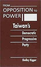 From opposition to power : Taiwan's Democratic Progressive Party.