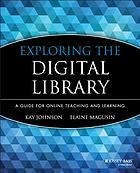 Exploring the digital library : a guide for online teaching and learning