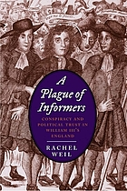 A plague of informers. Conspiracy and political trust in William III's England.