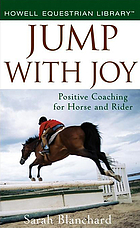 Jump with joy : positive coaching for horse and rider