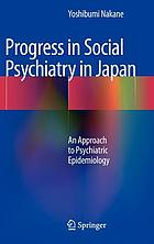 Progress in social psychiatry in Japan : an approach to psychiatric epidemiology