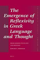 The emergence of reflexivity in Greek language and thought : from Homer to Plato and beyond