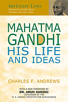 Mahatma Gandhi : his life and ideas