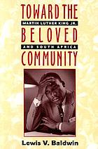 Toward the beloved community : Martin Luther King Jr. and South Africa