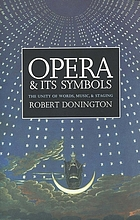 Opera and its symbols : the unity of words, music, and staging