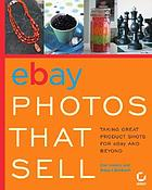 EBay photos that sell : taking great product shots for eBay and beyond