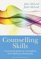 Counselling skills : a practical guide for counsellors and helping professionals.