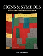 Signs & symbols : African images in African American quilts