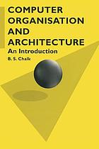 Computer organisation and architecture : an introduction