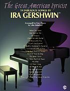 The great American lyricist : 19 fabulous songs by Ira Gershwin