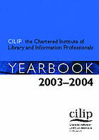 The Chartered Institute of Library and Information Professionals' yearbook, 2003-2004