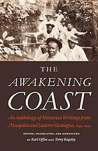 The awakening coast : an anthology of Moravian writings from Mosquitia and eastern Nicaragua, 1849-1899