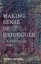Making sense of Heidegger : a paradigm shift