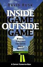 Inside game/outside game : winning strategies for saving urban America