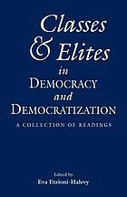 Classes and elites in democracy and democratization : a collection of readings