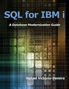SQL for IBM i : a database modernization guide