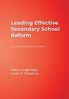 Leading effective secondary school reform : your guide to strategies that work