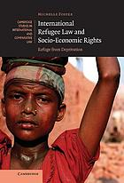 International refugee law and socio-economic rights : refuge from deprivation