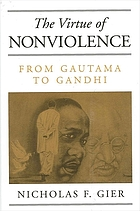 The virtue of nonviolence : from Gautama to Gandhi