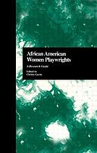 African American women playwrights : a research guide