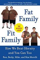 Fat family/fit family : how we beat obesity and you can too