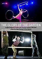 The Glory of the Garden : English regional theatre and the Arts Council 1984-2009