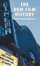 The new film history : sources, methods, approaches