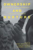Ownership and nurture : studies in native Amazonian property relations