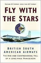 Fly with the stars : British South American Airways : the rise and controversial fall of a long-haul trailblazer