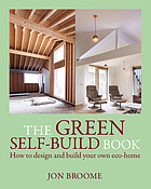 The green self-build book : how to enjoy designing and building your own eco-home