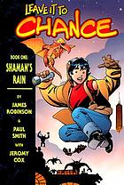 Leave it to chance. Book one, Shaman's rain