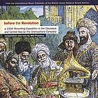 Before the revolution : a 1909 recording expedition in the Caucasus and Central Asia by the Gramophone Company.