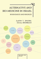 Alternative and bio-medicine in Israel : boundaries and bridges