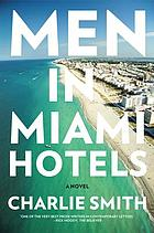 Men in Miami hotels : a novel