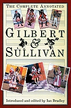 The complete annotated Gilbert and Sullivan