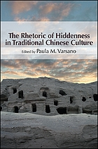 RHETORIC OF HIDDENNESS IN TRADITIONAL CHINESE CULTURE.
