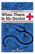When there is no doctor : preventive and emergency home healthcare in challenging times