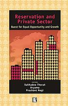 Reservation and private sector : quest for equal opportunity and growth