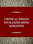 Critical essays on Maxine Hong Kingston