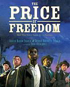 The price of freedom : how one town stood up to slavery