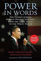 Power in words : the stories behind Barack Obama's speeches, from the state house to the White House