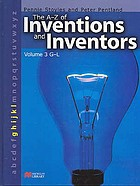 The A-Z of inventions and inventors. volume 3 G-L