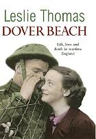Dover beach : love, life and death in wartime England