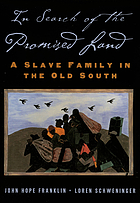 In search of the promised land : a slave family and the Old South