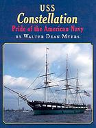 USS Constellation : pride of the American navy