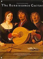 The Renaissance guitar : [solos, duets and songs
