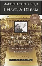 I have a dream : writings and speeches that changed the world