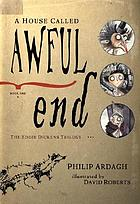 A house called Awful End : book one of the Eddie Dickens trilogy